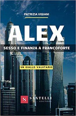 Alex – Sesso e Finanza a Francoforte (un giallo valutario)
