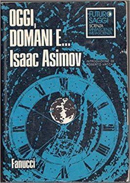 Oggi domani e... Isaac Asimov