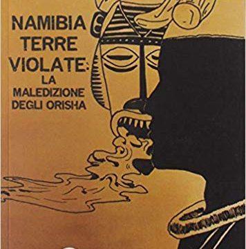 Namibia: Terre violate. La maledizione degli Orisha