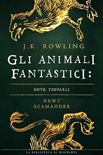 Gli Animali Fantastici: dove trovarli di J.K. Rowling