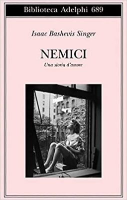 """""""Nemici. Una storia d'amore"""" di Isaac Bashevis Singer"""