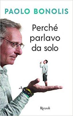 """""""Perché parlavo da solo"""" di Paolo Bonolis"""