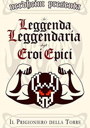 La Leggenda Leggendaria degli Eroi Epici Vol. 1