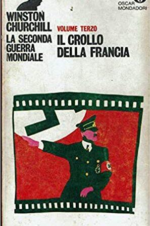 La Seconda Guerra Mondiale. Il crollo della Francia. Vol. III